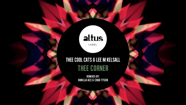 Thee Cool Cats & Lee M Kelsall - Thee Corner EP - [Altus Project]